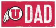 "Utah Utes 6"" x 12"" Dad Sign"