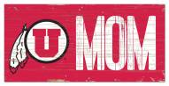 "Utah Utes 6"" x 12"" Mom Sign"
