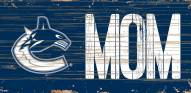 """Vancouver Canucks 6"""" x 12"""" Mom Sign"""