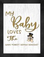 Wake Forest Demon Deacons My Baby Loves Framed Print