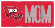 """Western Kentucky Hilltoppers 6"""" x 12"""" Mom Sign"""