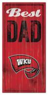 Western Kentucky Hilltoppers Best Dad Sign