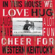 """Western Kentucky Hilltoppers In This House 10"""" x 10"""" Picture Frame"""