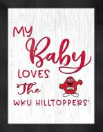 Western Kentucky Hilltoppers My Baby Loves Framed Print