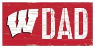 "Wisconsin Badgers 6"" x 12"" Dad Sign"