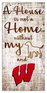 Wisconsin Badgers House is Not a Home Sign