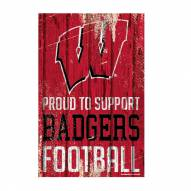 Wisconsin Badgers Proud to Support Wood Sign