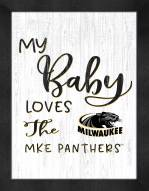 Wisconsin Milwaukee Panthers My Baby Loves Framed Print